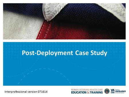 Post-Deployment Case Study Interprofessional version 071614.