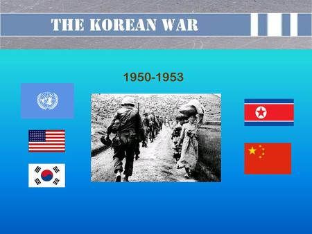 The Korean War 1950-1953. 1910 - 1945 Korea used to have some of Asia's most prominent communist groups and activists These organizations worked underground.