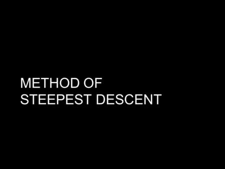 METHOD OF STEEPEST DESCENT ELE 774 - Adaptive Signal Processing1 Week 5.