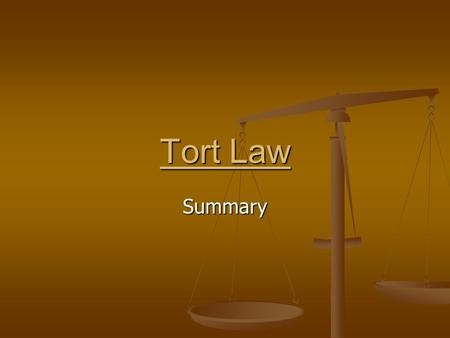 "Tort Law Summary. Entitles you to sue for damages in a civil court of law Entitles you to sue for damages in a civil court of law It is a ""wrong"" which."