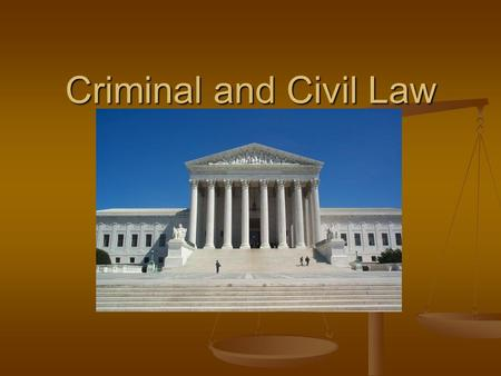 Criminal and Civil Law. Civil Law Dispute between two or more individuals or between individuals and the government Dispute between two or more individuals.
