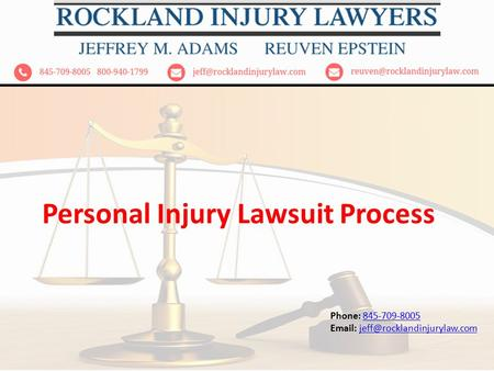 Personal Injury Lawsuit Process Phone: 845-709-8005845-709-8005