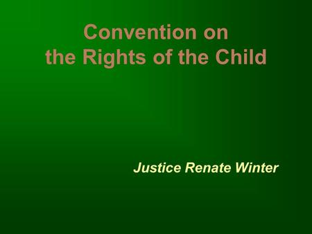 Convention on the Rights of the Child Justice Renate Winter.