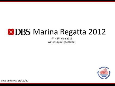 Marina Regatta 2012 4 th – 6 th May 2012 Water Layout (detailed) Last updated: 26/03/12.