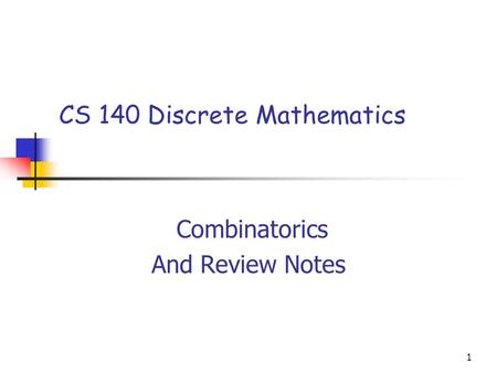 1 CS 140 Discrete Mathematics Combinatorics And Review Notes.