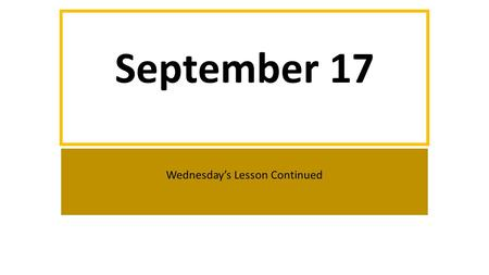 "September 17 Wednesday's Lesson Continued. ""Wait, wait! Ya gotta hear this!"""