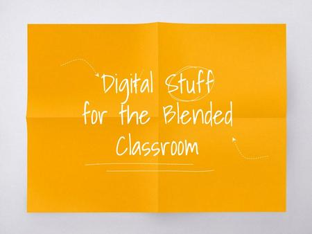 Digital Stuff for the Blended Classroom. Hello! I am Dawn Ferreyra eLearning and Distance Education Supervisor Omaha Public Schools & ESU 19 You can find.