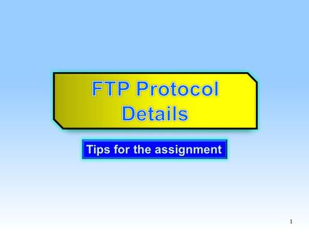 1 Tips for the assignment. 2 Socket: a door between application process and end- end-transport protocol (UDP or TCP) TCP service: reliable transfer of.