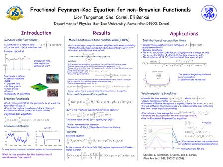 Fractional Feynman-Kac Equation for non-Brownian Functionals IntroductionResults Applications See also: L. Turgeman, S. Carmi, and E. Barkai, Phys. Rev.