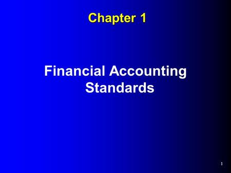 Chapter 1 Financial Accounting Standards 1. Standard Setters Securities and Exchange Commission (SEC). Formed to administer the Securities Act of 1934.