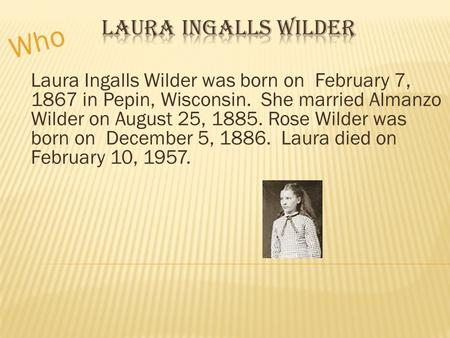 Who Laura Ingalls Wilder