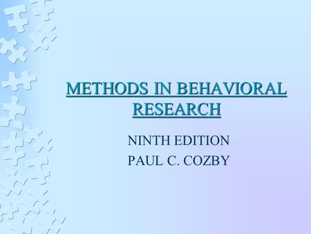 METHODS IN BEHAVIORAL RESEARCH NINTH EDITION PAUL C. COZBY.