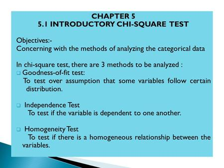 The chi square test is a statistical test to see if an observed data fit a