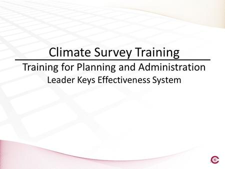 Climate Survey Training Training for Planning and Administration Leader Keys Effectiveness System 1.