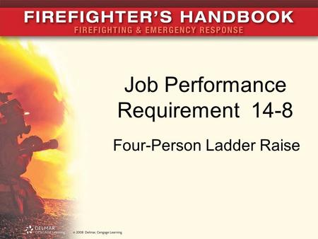 Job Performance Requirement 14-8 Four-Person Ladder Raise.