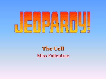 The Cell Miss Fallentine 100 200 400 300 400 A B CD 300 200 400 200 100 500 100.
