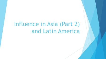 Influence in Asia (Part 2) and Latin America. Tensions Rise Between America and Japan  The Russo-Japanese War began when Japan became frustrated with.