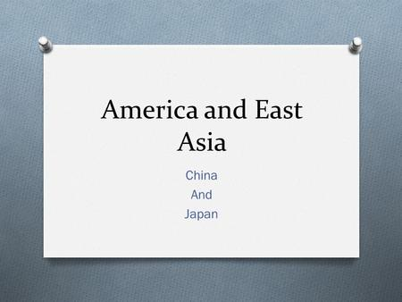 America and East Asia China And Japan. Control of the Pacific O After 1898 control of several Pacific Islands gave the U.S. greater influence O Tea was.