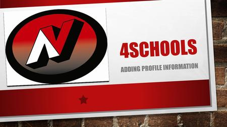 4SCHOOLS ADDING PROFILE INFORMATION. FOLLOW THIS LINK 4 SCHOOLS.