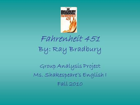 thesis statement fahrenheit 451 ray bradbury Fahrenheit 451: please tell me if my thesis statement for fahrenheit 451 about conformity and individuality makes sense thesis: in the novel fahrenheit - 3497229.