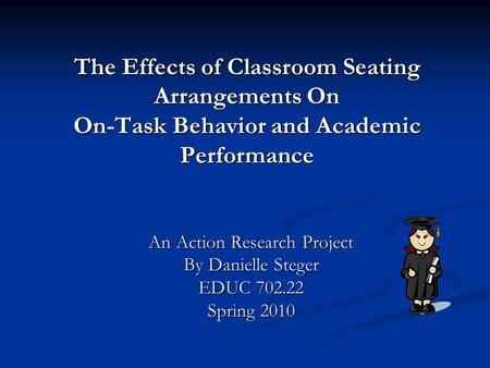 An Action Research Project By Danielle Steger EDUC Spring 2010