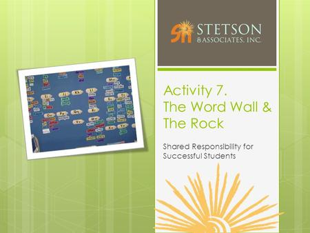 Activity 7. The Word Wall & The Rock Shared Responsibility for Successful Students.