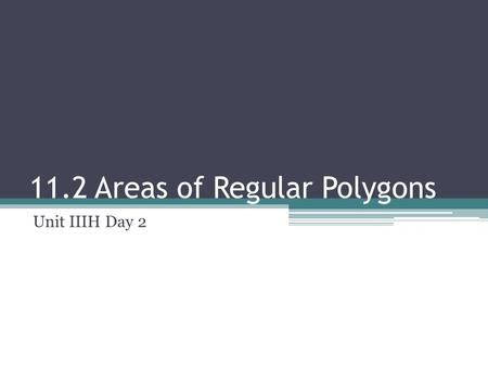 11.2 Areas of Regular Polygons Unit IIIH Day 2. Do Now What are the two formulas for a 30º-60º-90º triangle? ▫hypotenuse = _________ ▫long leg = __________.