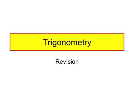 Trigonometry Revision. B AC 30 º hypotenuse adjacent opposite.