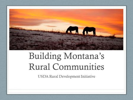 Building Montana's Rural Communities USDA Rural Development Initiative.