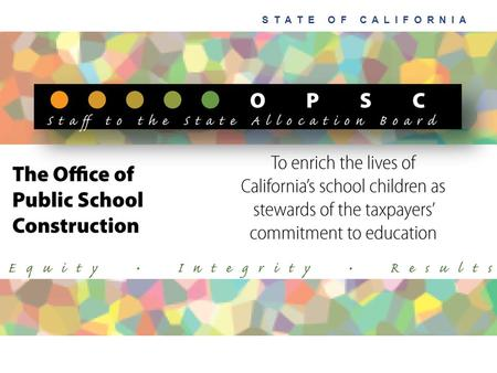 S T A T E O F C A L I F O R N I A. Expediting the Application Review Process Building Schools — Putting Californians to Work.
