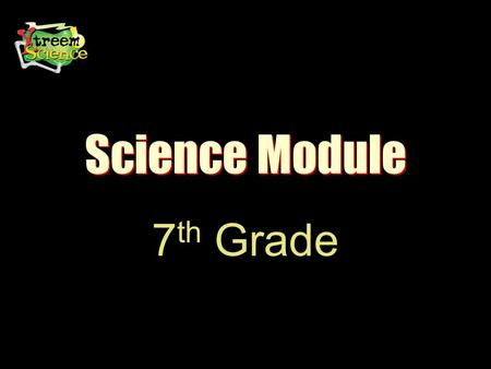 Science Module 7th Grade.