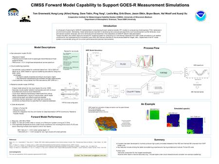 CIMSS Forward Model Capability to Support GOES-R Measurement Simulations Tom Greenwald, Hung-Lung (Allen) Huang, Dave Tobin, Ping Yang*, Leslie Moy, Erik.