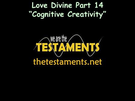 "Love Divine Part 14 ""Cognitive Creativity"". Highlights Pastor Joe Gomez ""When you stop going with the flow you will have chaos in your life."" ""A sound."