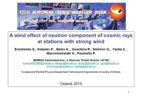 1 A wind effect of neutron component of cosmic rays at stations with strong wind Eroshenko E., Kobelev P., Belov A., Guschina R., Smirnov D., Yanke V.,