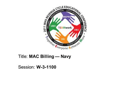 2010 UBO/UBU Conference Title: MAC Billing — Navy Session: W-3-1100.