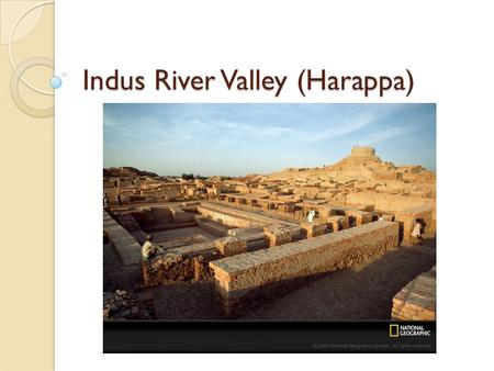 Indus River Valley (Harappa). Day 1 Map of India Civilization- achievement Hierarchy- specialization Economy- surplus Barter- polytheism Monotheism -
