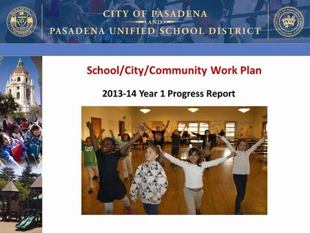 School/City/Community Work Plan 2013-14 Year 1 Progress Report.