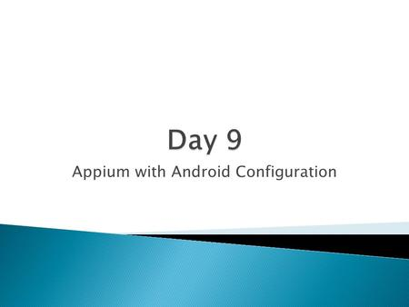 Appium with Android Configuration.  Download Appium server: https://bitbucket.org/appium/appium.app/downloads/  Choose the latest version of appium.