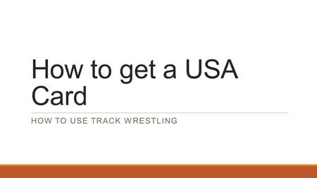 How to get a USA Card HOW TO USE TRACK WRESTLING.