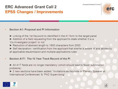 European Research Council │ 1 ERC Advanced Grant Call 2 EPSS Changes / Improvements Section A1: Proposal and PI Information ► Linking of the 1st Keyword.