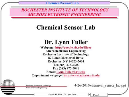 © April 26, 2010 Dr. Lynn Fuller Chemical Sensor Lab Page 1 Rochester Institute of Technology Microelectronic Engineering ROCHESTER INSTITUTE OF TECHNOLOGY.