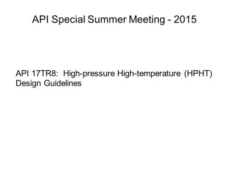 API 17TR8: High-pressure High-temperature (HPHT) Design Guidelines