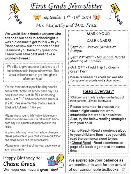 First Grade Newsletter September 14 th -18 th 2014 Mrs. McCarthy and Mrs. Frost MARK YOUR CALENDARS! Sept 21 st – Prayer Service at 2:15pm Sept 23 rd -25.