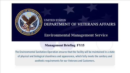 Management Briefing FY15. Environmental Management Service (EMS) provides a variety of support throughout the Medical Center:  Interior Design:  A professional.