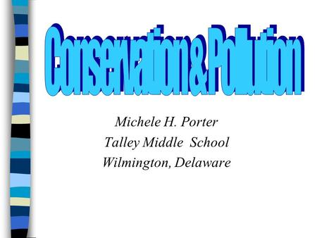 Michele H. Porter Talley Middle School Wilmington, Delaware.