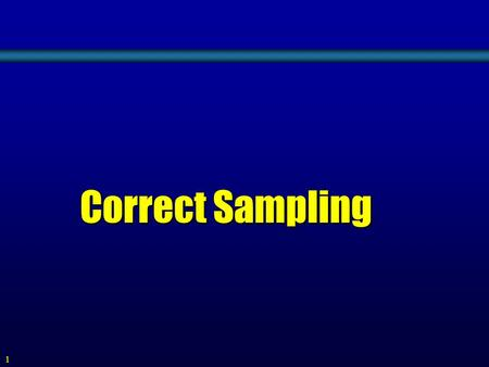 1 Correct Sampling. What is SAMPLING? Intensity [a.u.] 2 3456 X [µm] 1.