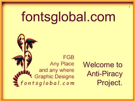 fontsglobal.com Welcome to Anti-Piracy Project. 1.