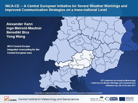 Central Institute for Meteorology and Geodynamics INCA-CE ─ A Central European Initiative for Severe Weather Warnings and Improved Communication Strategies.