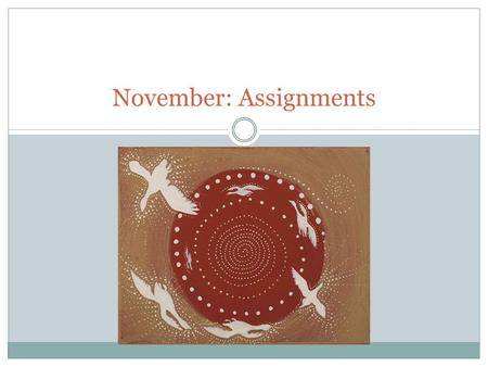 November: Assignments. Agenda: 11/2 Learning Target: I can use description and reflection to write about events, and/or characters for a story. Quiet.