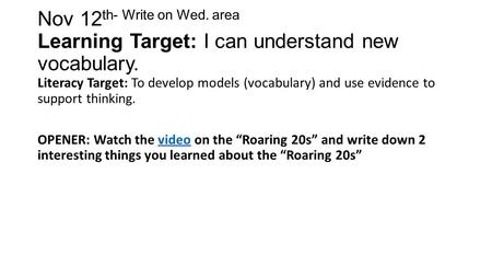 Nov 12 th- Write on Wed. area Learning Target: I can understand new vocabulary. Literacy Target: To develop models (vocabulary) and use evidence to support.